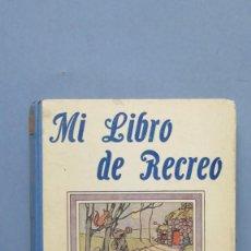 Libros antiguos: MI LIBRO DE RECRERO. BURGOS. HIJOS DE SANTIAGO RODRIGUEZ. Lote 143004782