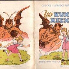 Libros antiguos: YO NUNCA MIENTO - CUENTOS ILUSTRADOS PARA NINÑOS SOPENA. S.F.. Lote 143575110