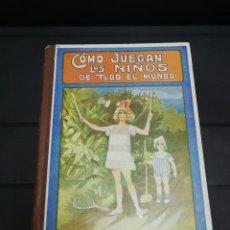 Libros antiguos: COMO JUEGAN LOS NIÑOS DE TODO EL MUNDO - SOPENA 1930. Lote 143707858