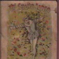 Libros antiguos: MINI CUENTO DE S. CALLEJA - MADRID -TOMO 75 SERIE IV - EL SUEÑO LARGO LIT J. MATEU. Lote 143885538