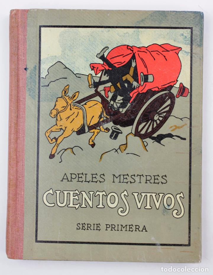 CUENTOS VIVOS, SERIE PRIMERA, APELES MESTRES, 1929, SEIX BARRAL, BARCELONA. 15X18,5CM (Libros Antiguos, Raros y Curiosos - Literatura Infantil y Juvenil - Cuentos)