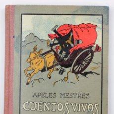 Libros antiguos: CUENTOS VIVOS, SERIE PRIMERA, APELES MESTRES, 1929, SEIX BARRAL, BARCELONA. 15X18,5CM. Lote 144080750