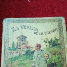 Libros antiguos: LA VUELTA DE LA GUERRA. 1903. Lote 144570765