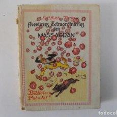 Libros antiguos: LIBRERIA GHOTICA. FOLCH I TORRES. AVENTURES EXTRAORDINARIES D ´EN MASSAGRAN. 1933.BIBLIOTECA PATUFET. Lote 144627686