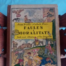 Libros antiguos: FAULES I MORALITATS - JOAN PUNTÍ I COLLELL, PREV. - 1932. Lote 145057394