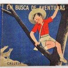 Libros antiguos: EN BUSCA DE AVENTURAS. EDIT SATURNINO CALLEJA. MADRID. 1935.. Lote 145070422