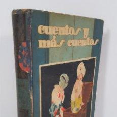 Libros antiguos: CUENTOS Y MÁS CUENTOS. SATURNINO CALLEJA. MADRID. S/F.. Lote 145326542