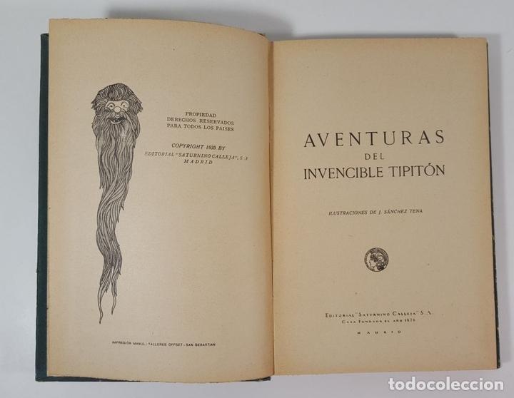 Libros antiguos: AVENTURAS DEL INVENCIBLE TIPITÓN. SATURNINO CALLEJA. MADRID. 1935. - Foto 3 - 145328150