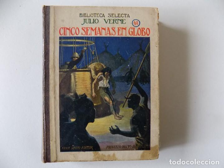 LIBRERIA GHOTICA. JULIO VERNE. CINCO SEMANAS EN GLOBO. BIBLIOTECA SELECTA 1934.ILUSTRADO CON LÁMINAS (Libros Antiguos, Raros y Curiosos - Literatura Infantil y Juvenil - Cuentos)
