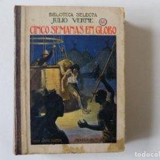 Libros antiguos: LIBRERIA GHOTICA. JULIO VERNE. CINCO SEMANAS EN GLOBO. BIBLIOTECA SELECTA 1934.ILUSTRADO CON LÁMINAS. Lote 145899830