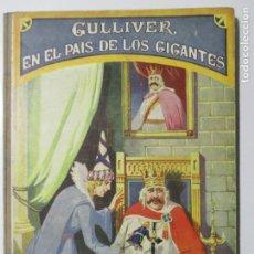 Libros antiguos: BIBLIOTECA PARA NIÑOS. GUILLIVER EN EL PAÍS DE LOS GIGANTES. J. SWIFT. 1935. Lote 145901082