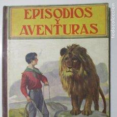 Libros antiguos: BIBLIOTECA PARA NIÑOS. EPISODIOS Y AVENTURAS. S. H. HAMER. 1936. BARCELONA. . Lote 145901214