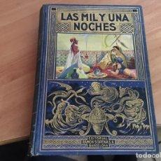 Libros antiguos: LAS MIL Y UNA NOCHES (ED. SOPENA) AÑO 1936 ILUSTRADO (LB36). Lote 145934226