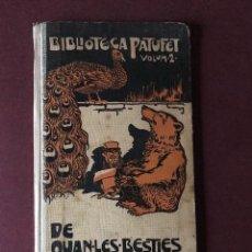 Libros antiguos: BIBLIOTECA PATUFET. VOLUM 2. DE QUAN LES BESTIES PARLAVEN. M. FOLCH Y TORRES. LLAVERIAS. 1907. Lote 146162754