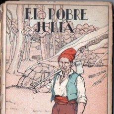 Libros antiguos: SERRA I BOLDÚ : EL POBRE JULIÀ (RONDALLES POPULARS POLIGLOTA, 1930) EN CATALÀ. Lote 147067126