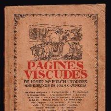 Libros antiguos: PAGINES VISCUDES. VOL I FOLCH I TORRES, JOSEP Mª 1915 JUNCEDA, JOAN G. . Lote 147375746