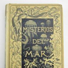 Libros antiguos: LOS MISTERIOS DEL MAR, MANUEL ARANDA SANJUAN, 1891, MONTANER Y SIMON, BARCELONA. 17X24,5CM. Lote 147469774