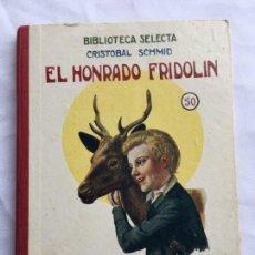 Libros antiguos: EL HONRADO FRIDOLIN. CRISTÓBAL SCHMID BIBLIOTECA SELECTA 1926. Lote 147686806