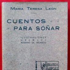 Libros antiguos: CUENTOS PARA SOÑAR. MARIA TERESA LEÓN. HIJOS DE SANTIAGO RODRIGUEZ. BURGOS. BUEN ESTADO.. Lote 210335623