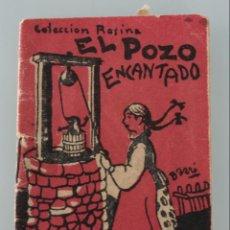 Libros antiguos: EDICIONES PATRIOTICAS. COLECCION ROSINA: EL POZO ENCANTADO. TOMO 5. AGUILAR DE SERRA. 1ª SERIE . Lote 148215058