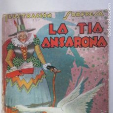 Libros antiguos: LA TÍA ANSARONA. ILUSTRACIÓN SORPRESA. BARCELONA. ALFONSO NADAL. PRIMERA EDICIÓN 1936. Lote 148230022
