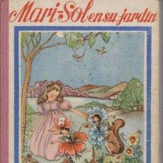 Libros antiguos: MARI -SOL EN SU JARDIN. Lote 229289795