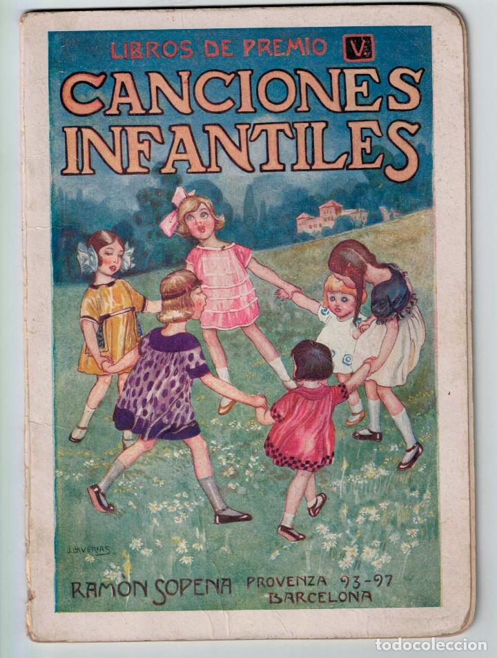 CANCIONES INFANTILES- BELLAS ILUSTRACIONES DE JOAN LLAVERIAS I LABRÓ - RAMÓN SOPENA, AÑOS 30. (Libros Antiguos, Raros y Curiosos - Literatura Infantil y Juvenil - Cuentos)