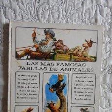 Libros antiguos: LAS MAS FAMOSAS FABULAS DE ANIMALES. Lote 244562125