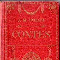 Libros antiguos: FOLCH Y TORRES : CONTES (SUC. BLAY CAMÍ, 1907). Lote 148957326