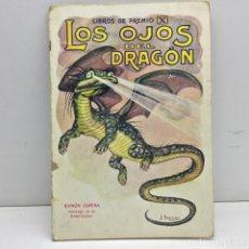Libros antiguos: LOS OJOS DEL DRAGÓN - LIBROS DE PREMIO - RAMON SOPENA. Lote 149833398