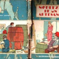 Libros antiguos: NOBLEZA DE UN ARTESANO (CALLEJA, C. 1920). Lote 150121538