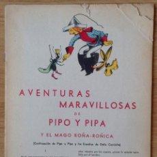 Libros antiguos: AVENTURAS MARAVILLOSAS DE PIPO Y PIPA. Lote 150727438