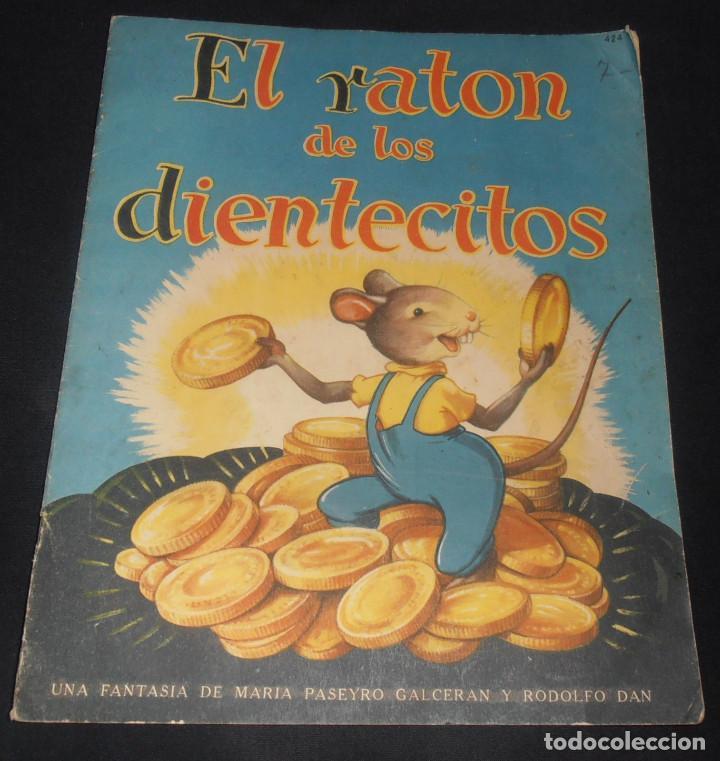 EL RATON DE LOS DIENTECITOS , EDITORIAL SIGMAR 1949, BUENOS AIRES (Libros Antiguos, Raros y Curiosos - Literatura Infantil y Juvenil - Cuentos)