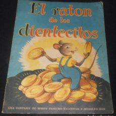 Libros antiguos: EL RATON DE LOS DIENTECITOS , EDITORIAL SIGMAR 1949, BUENOS AIRES. Lote 150815262