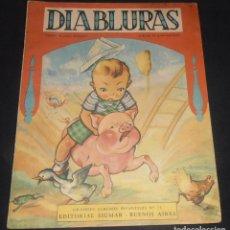 Libros antiguos: DIABLURAS, EDITORIAL SIGMAR, BUENOS AIRES , 1950. Lote 150816246