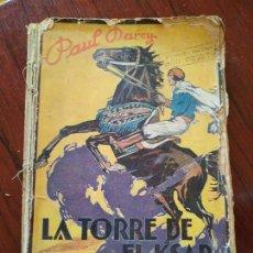 Libros antiguos: LA TORRE DEL KSAR (1928) DE PAUL DARCY. Lote 151411454