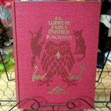 Libros antiguos: EL LLIBRE DE FADES D'ARTHUR RACKHAM, EDITORIAL JOVENTUD, 1ª EDICION 1934. Lote 151454342