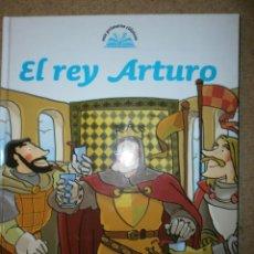 Libros antiguos: EL REY ARTURO PASTA DURA NUEVO. Lote 151607030