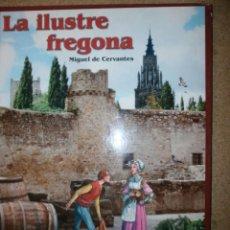 Libros antiguos: LA ILUSTRE FREGONA DE MIGUEL DE CERVANTES COMIC NUEVO. Lote 151608262