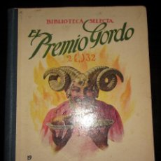Libros antiguos: EL PREMIO GORDO, BIBLIOTECA SELECTA. ED. RAMÓN SOPENA AÑO 1936 Nº 19. Lote 151611126