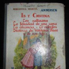 Libros antiguos: ANDERSEN : IB Y CRISTINA Y OTROS CUENTOS BIBLIOTECA SELECTA 30 SOPENA 1930. Lote 151611678