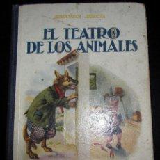 Libros antiguos: LOS TEATROS DE LOS ANIMALES, BIBLIOTECA SELECTA. ED. RAMÓN SOPENA AÑO 1930 Nº14. Lote 151618102
