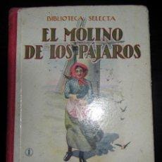 Libros antiguos: EL MOLINO DE LOS PAJAROS BIBLIOTECA SELECTA SOPENA Nº 1 AÑO 1934. Lote 151618530