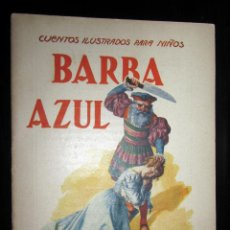 Libros antiguos: BARBA AZUL CUENTOS ILUSTRADOS PARA NIÑOS RAMÓN SOPENA AÑOS 30. Lote 151620034