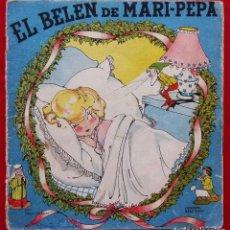 Libros antiguos: CUENTO EL BELÉN DE MARI PEPA. AÑO: 1946. ILUSTRACIONES MARIA CLARET. TEXTO: EMILIA COTARELO.. Lote 151943722