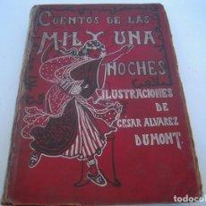Libros antiguos: CUENTOS DE LAS MIL Y UNA NOCHES (1903, ILUSTRACIONES DE CÉSAR ÁLVAREZ DUMONT). Lote 152335386