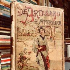 Libros antiguos: DE ARTESANO A EMPERADOR. EL PALACIO ENCANTADO. ILUSTRADO POR DÍAZ HUERTAS. CALLEJA. GRABADOS. Lote 153128458