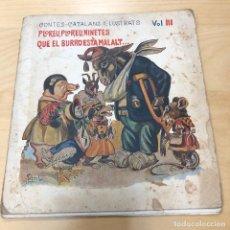 Libros antiguos: CONTES CATALANS IL-LUSTRATS (VOL.3) PLOREU NINETES QUE EL BURRO ESTA MALALT. Lote 153175402
