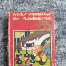 Libros antiguos: MÁS CUENTOS DE ANDERSEN EDITADO POR SATURNINO CALLEJA, 1936. Lote 153534326