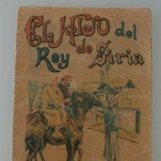 Libros antiguos: EL LIBRO DEL REY DE SIRIA - EDIT. SATURNINO CALLEJA COLECCIÓN CUENTOS PARA NIÑOS TOMO 135 – ANTIGUO. Lote 153663430